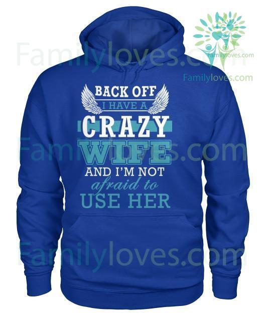 back-off-i_46333210-0b2d-110f-2dfc-6efad2287746 BACK OFF I HAVE A CRAZY WIFE tshirt  %tag