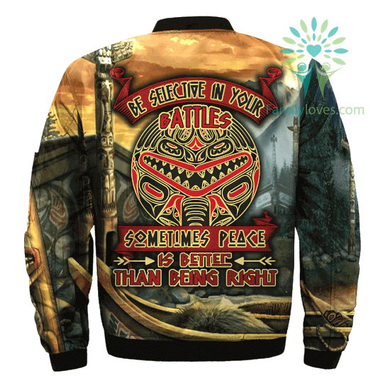 be-selective-in_733b5774-af7e-2bd1-d2c9-866e60de3f49 BE SELECTIVE IN YOUR BATTLES SOMETIMES PEACE IS BETER THAN BEING RIGHT OVER PRINT BOMBER JACKET  %tag