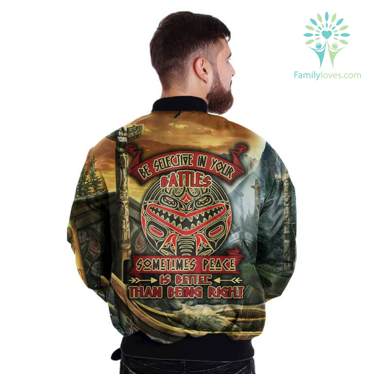 be-selective-in_e588411a-73e5-5203-b6b1-5edced69eed6 BE SELECTIVE IN YOUR BATTLES SOMETIMES PEACE IS BETER THAN BEING RIGHT OVER PRINT BOMBER JACKET  %tag