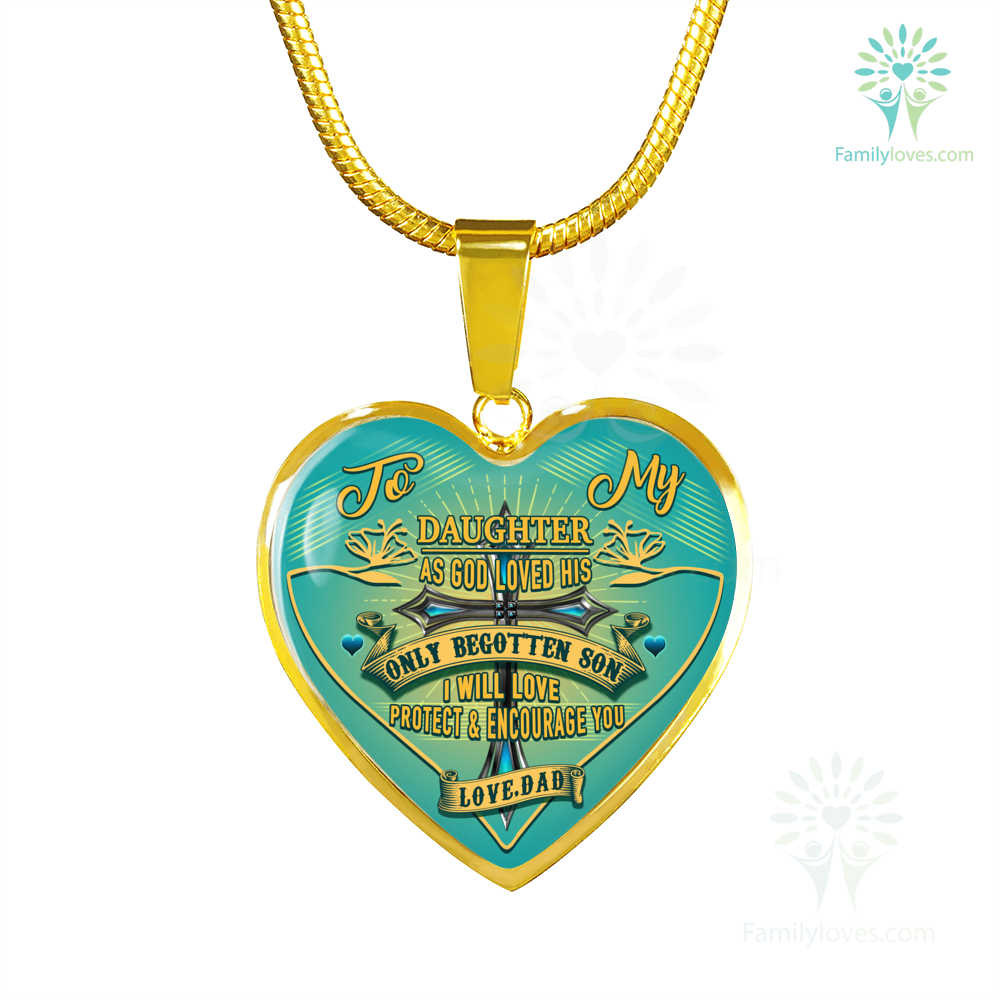 to-my-daughter_c809e4aa-40bc-304c-707c-0f8b3c9b2b34 To my Daughter as god loved his only begotten son i will love protect and encourage you Luxury Necklace & Bangle  %tag